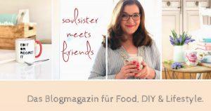 soulsistermeetsfriends – das Blogmagazn für Food, DIY und Lifestyle