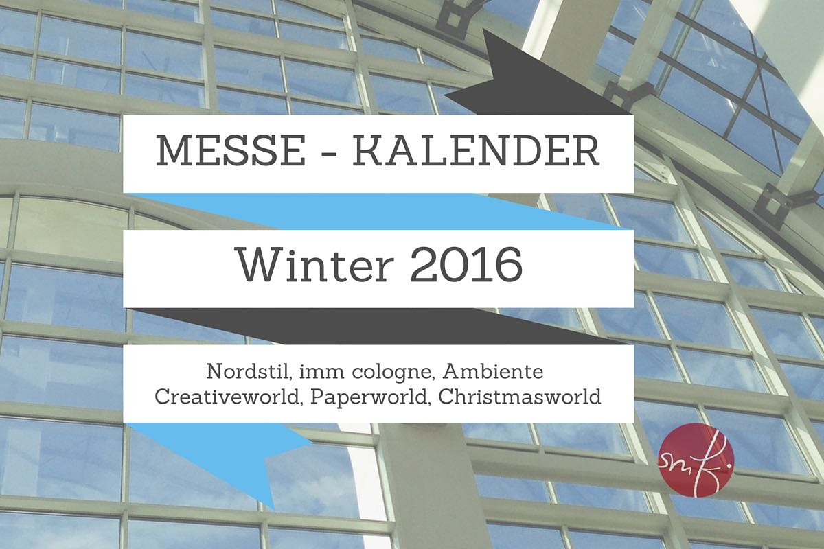 Messen-Winter-2016-Messekalender-soulsistermeetsfriends