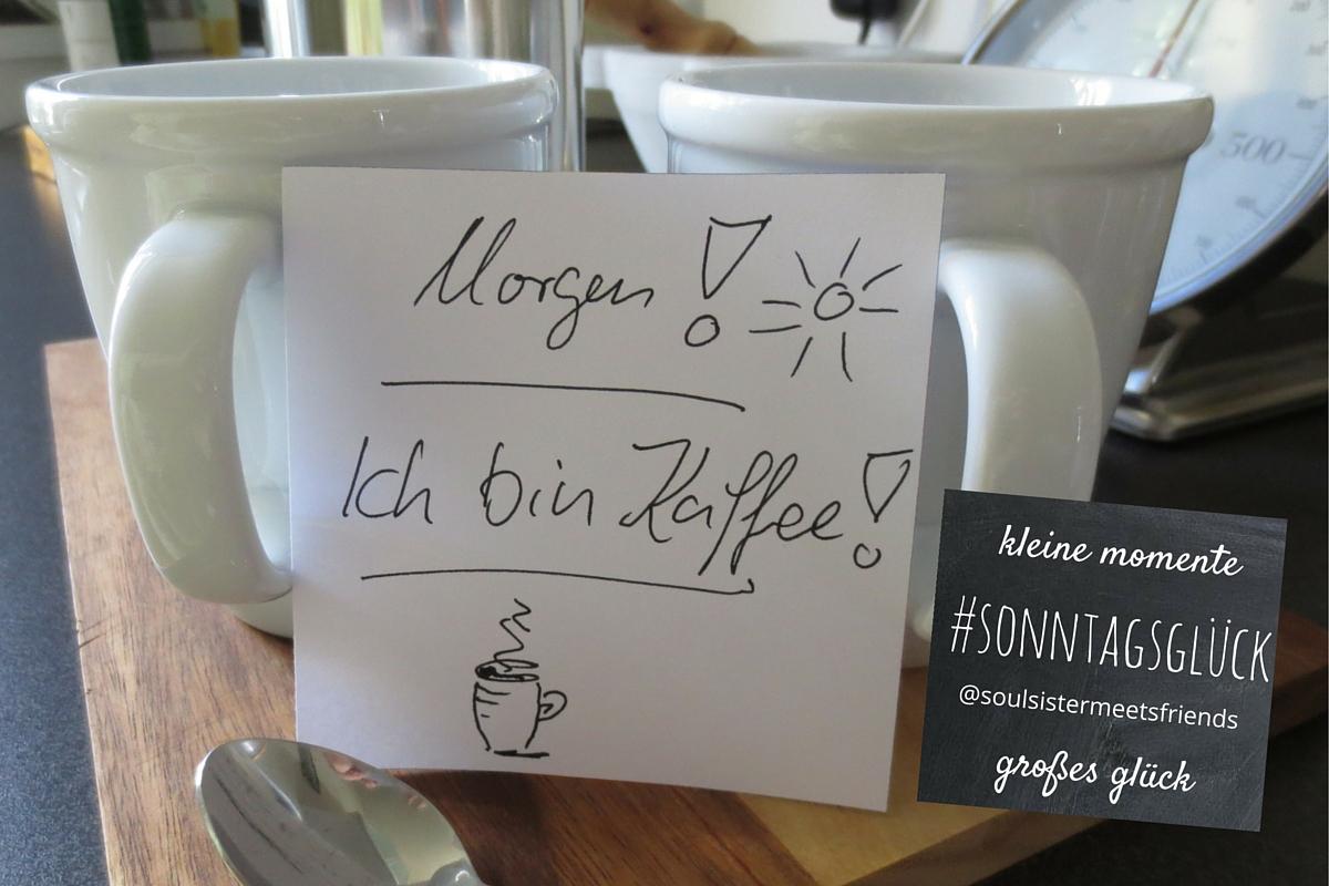 sonntagsglück: Die erste Tasse Kaffee › soulsister meets friends