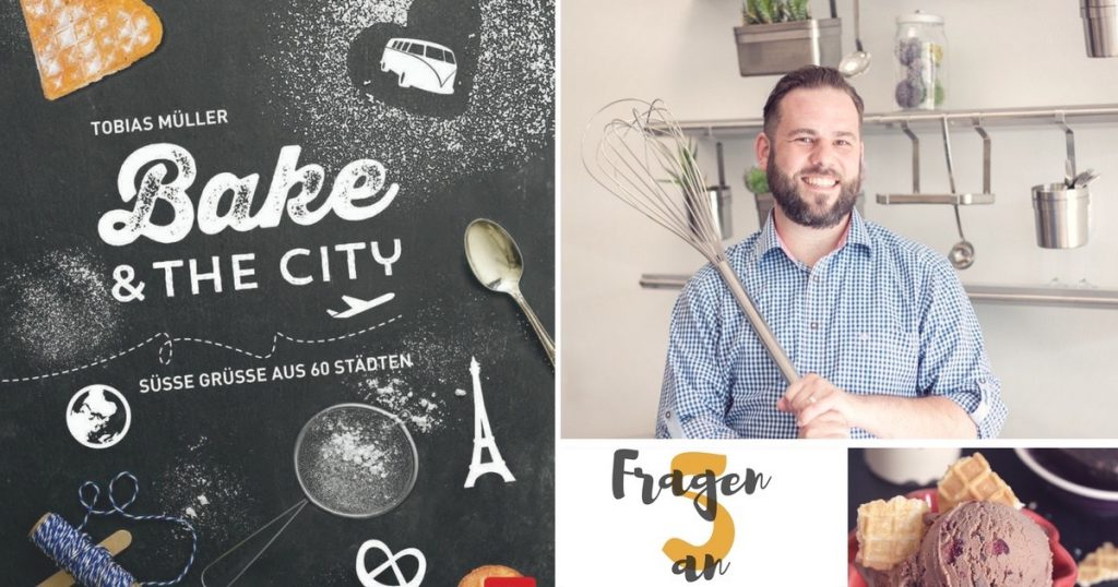 Interview_tobias_mueller_kuchenbaecker_bake_and_the_city_gewinnspiel_soulsistermeetsfriends