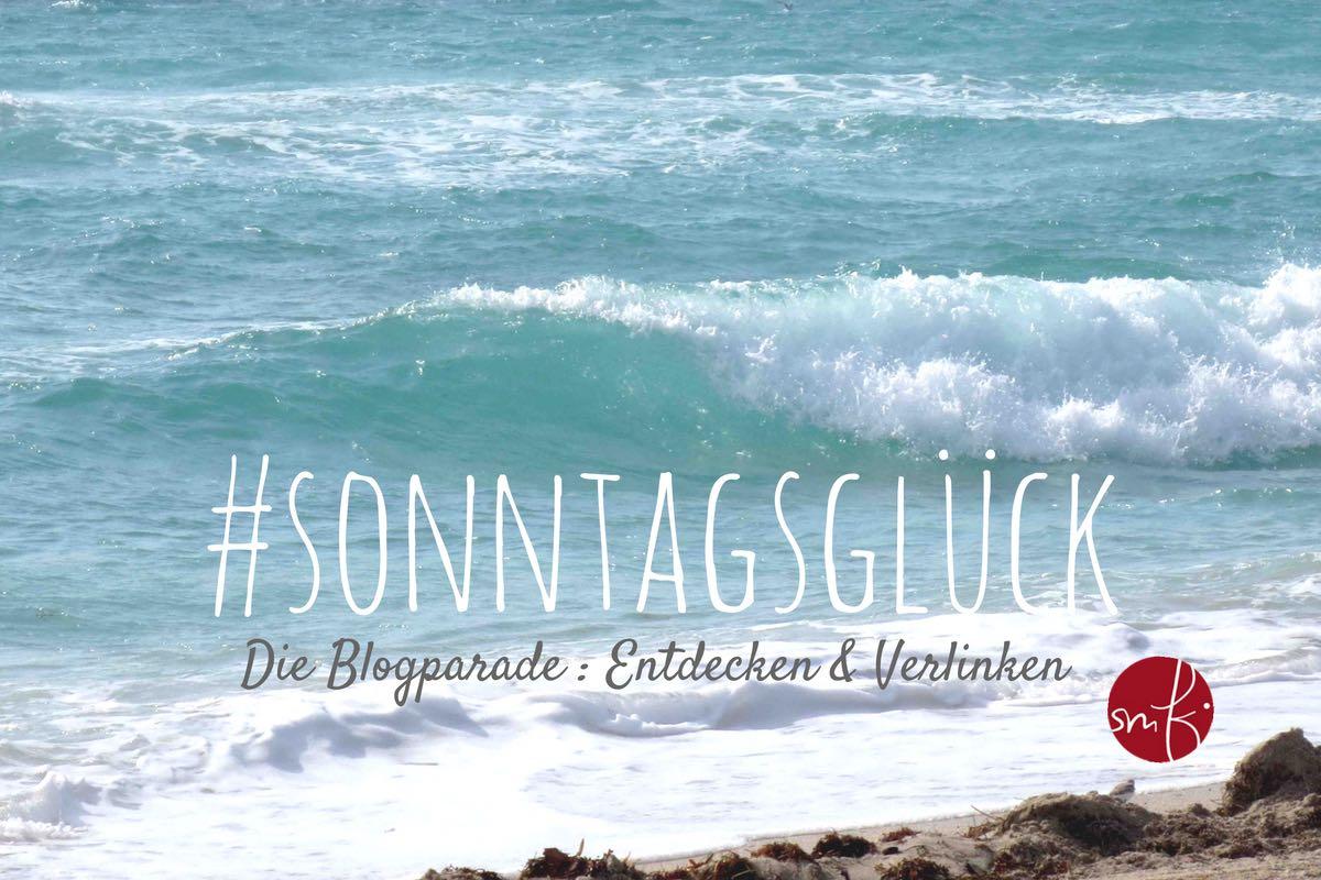 Entdecken und Verlinken: die Blogparade #sonntagsglück