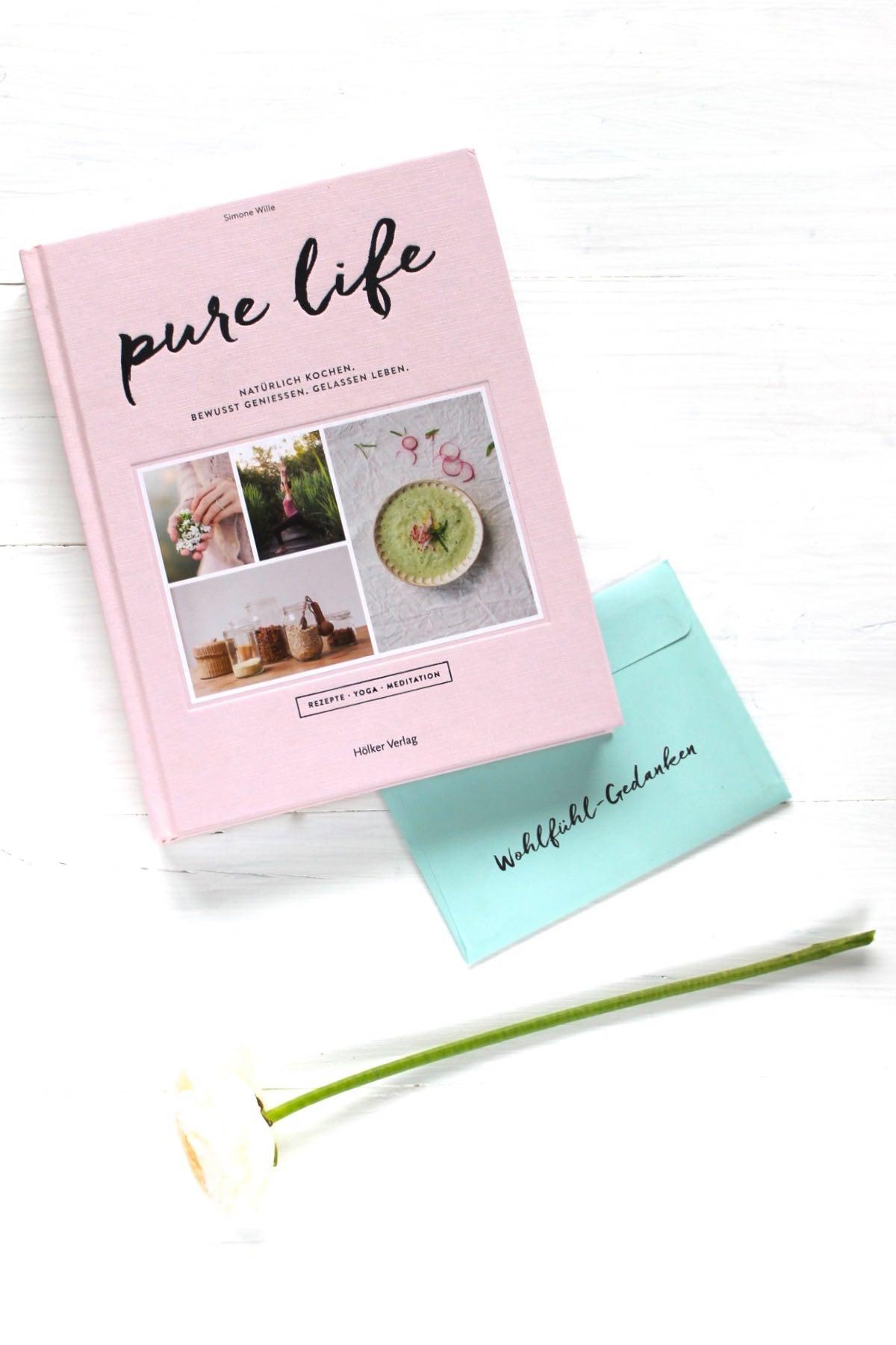 Pure Life: Rezepte, Yoga & Achtsamkeit