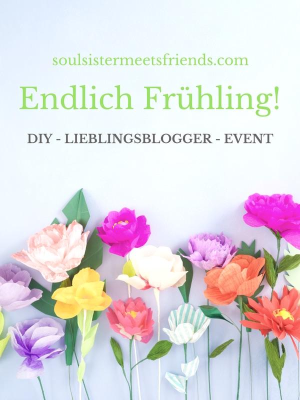 Endlich Frühling! Das große DIY Lieblingsblogger-Event auf soulsistermeetsfriends