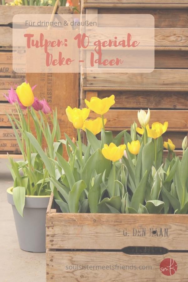 10 Tolle Ideen Für Tulpen Drinnen Draussen Soulsister Meets