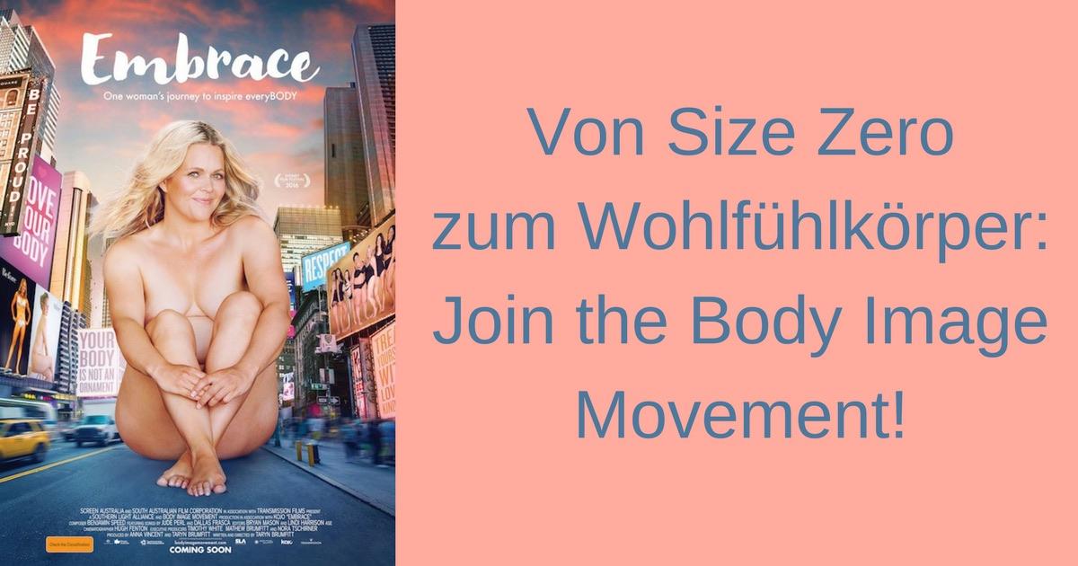 Embrace - der Film. Von Size Zero zum wohlfühlkörper. Sei du selbst!