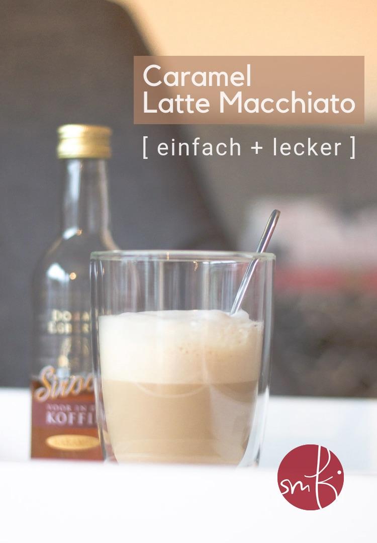 Caramel #LatteMacchiato: Kaffe mit Kick