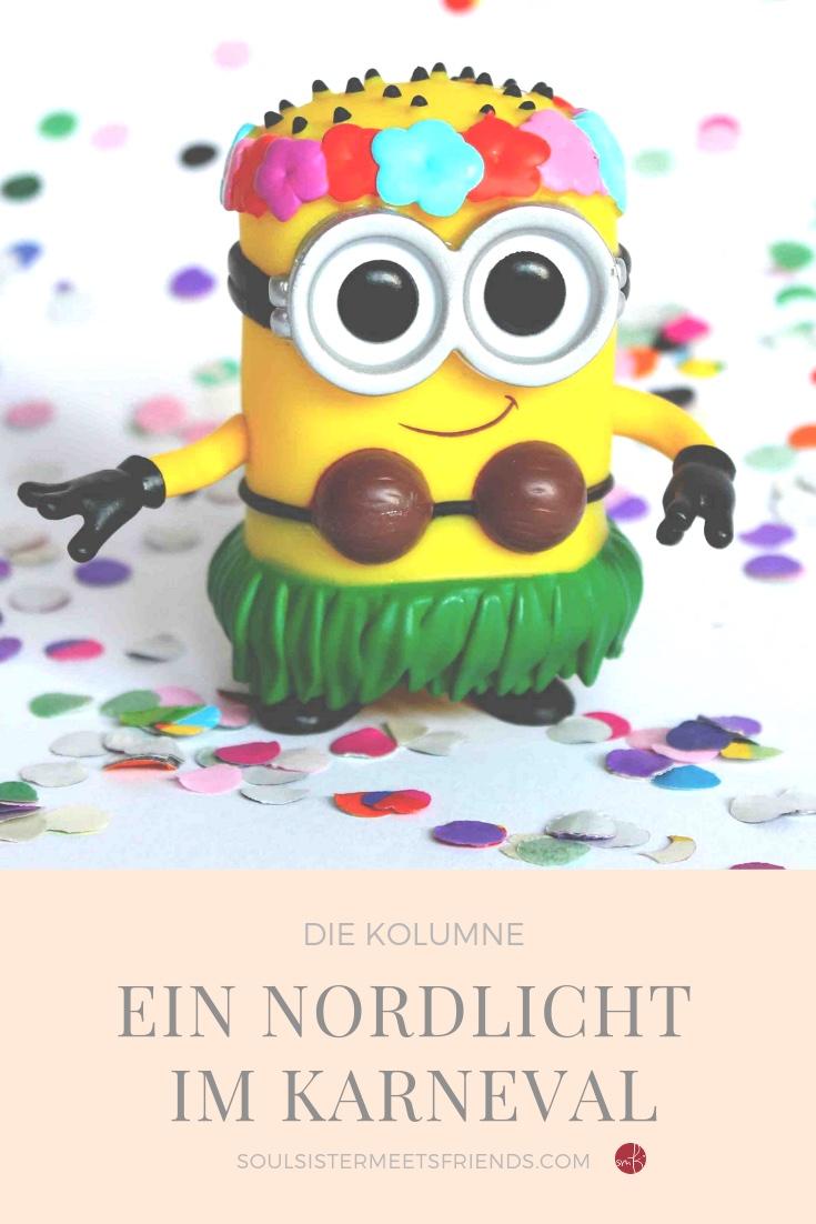 Ein Nordlicht im Karneval – die Kolumne auf soulsister meets friends