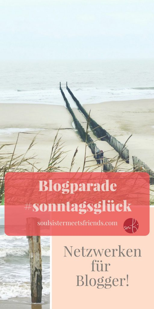 Blogparade #sonntagsglück: verlinken & entdecken aus soulsistermeetsfriends.com