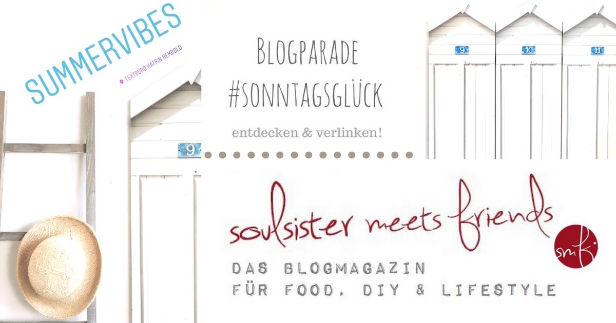 Blogparade #sonntagsglück: Netzwerken für Blogger auf soulsistermeetsfriends.com