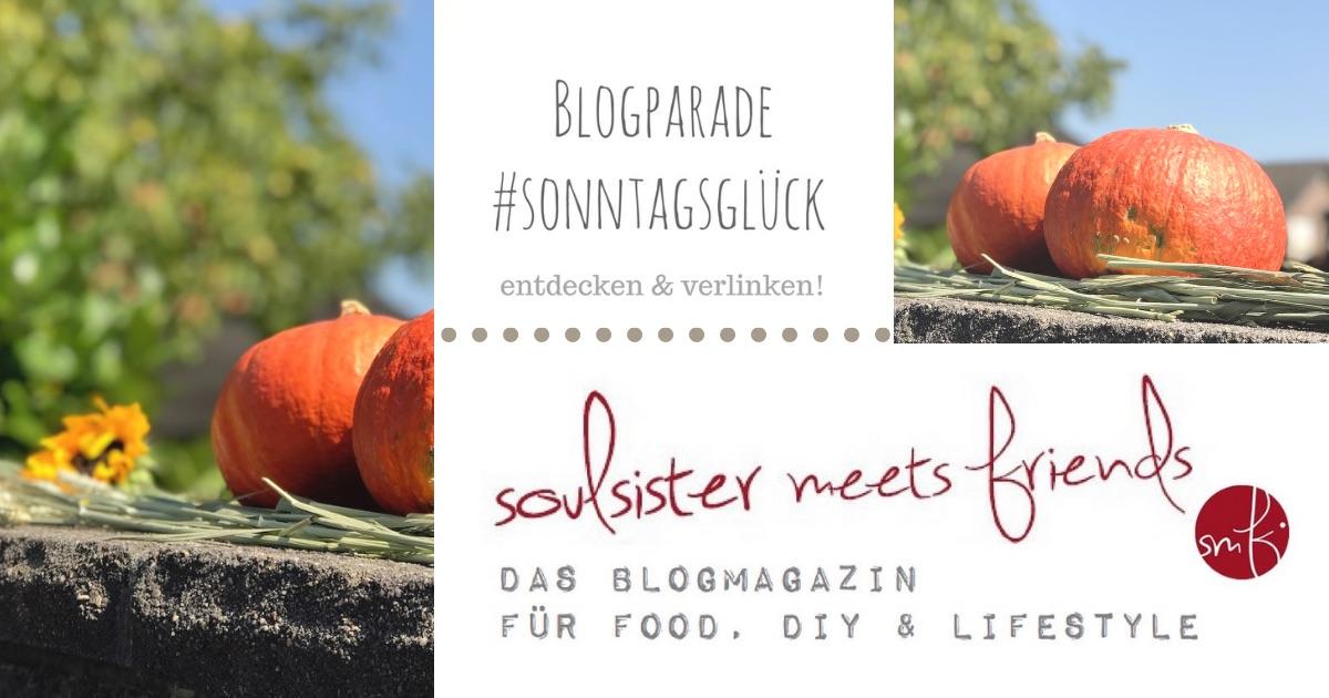#Netzwerken für Blogger: Blogparade #sonntagsglück