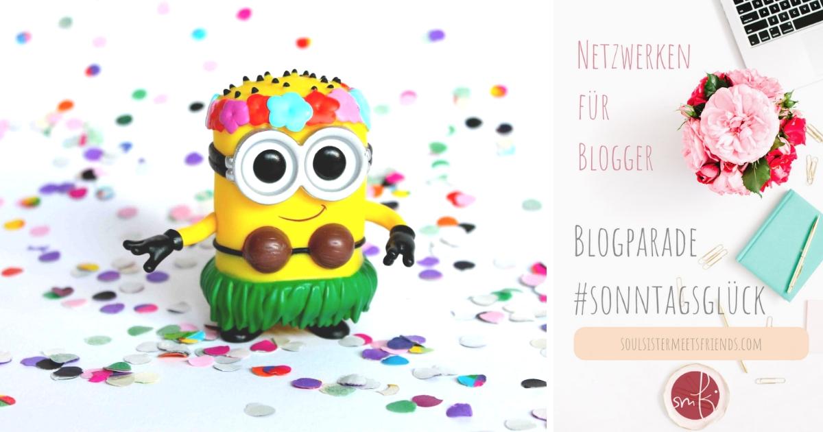 Netzwerken für Blogger: Blogparade #sonntagsglück auf soulsistermeetsfriends.com