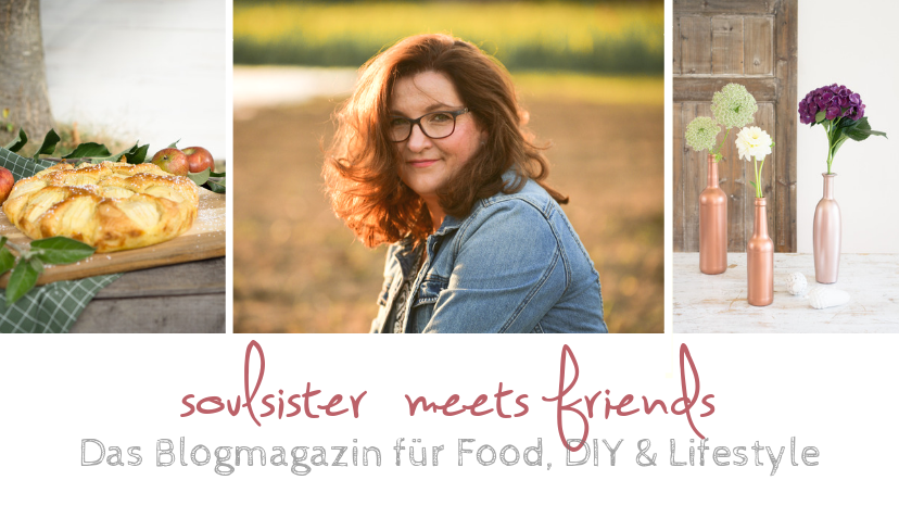 Soulsister meets friends – das Blogmagazin für Food, DIY und Lifestyle