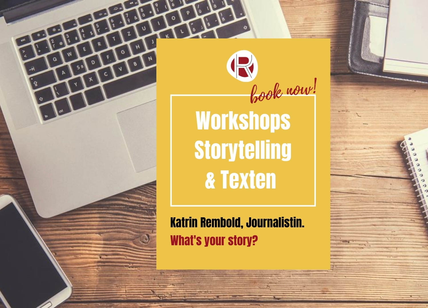 Katrin Rembold, Journalistin & Texterin. Workshop Storytelling und Texten. What's your story?