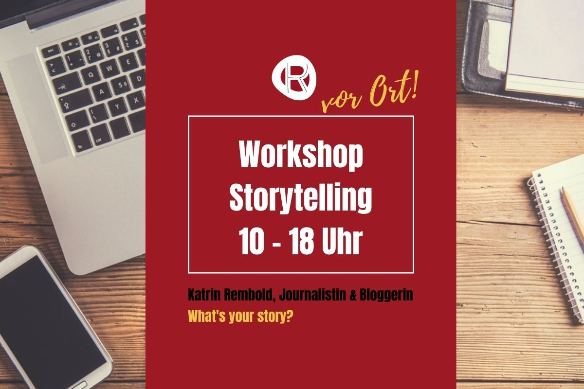 Katrin Rembold: Journalistin, Texter, Stroyteller. Workshop Storytelling.