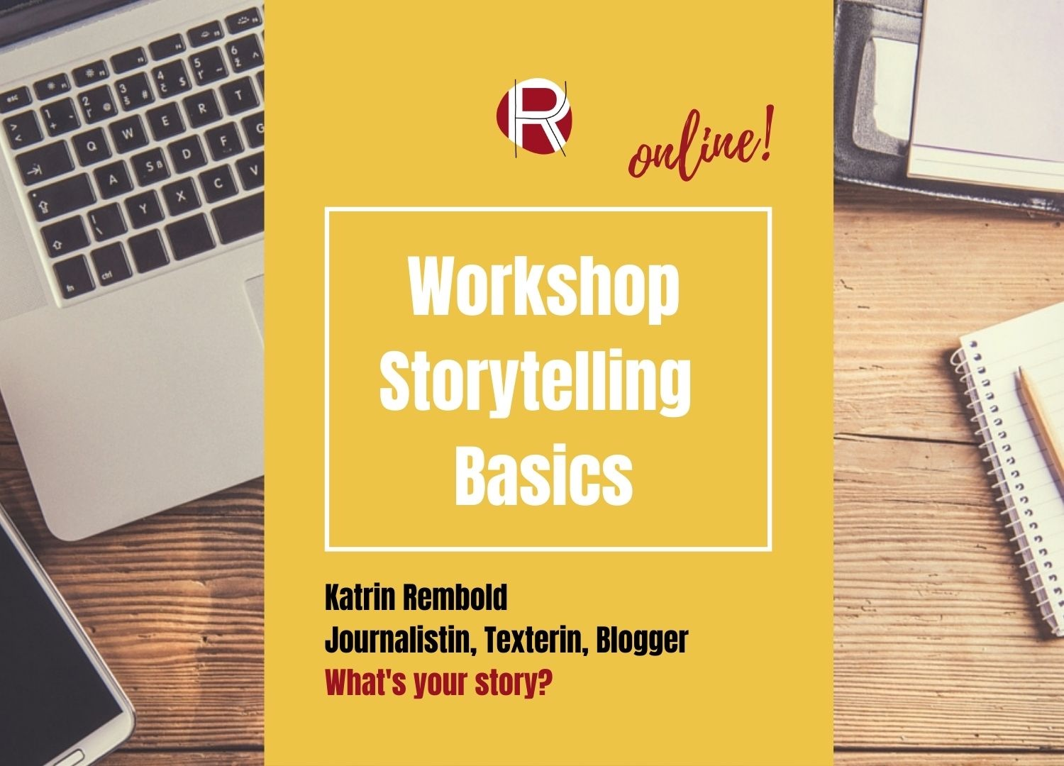 Katrin Rembold, Journalistin & Texterin. Online Workshop Storytelling Basics.