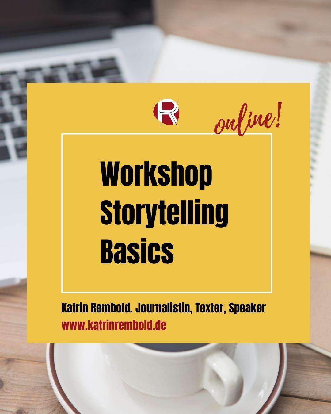 Katrin Rembold, Journalistin & Texterin. Online Workshop Storytelling Basics für Social Media