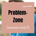 Warum haben nur Frauen Problemzonen?